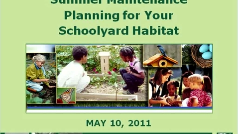 Thumbnail for entry Summer Maintenance Planning for Your Schoolyard Habitat