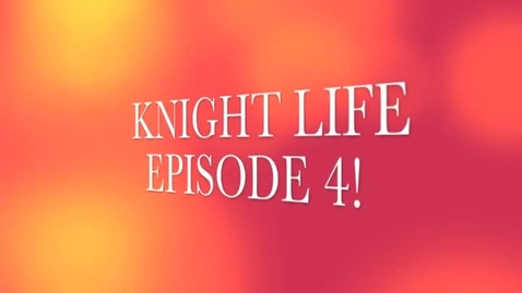 Thumbnail for entry Knight Life 4 - 2013