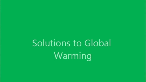 Thumbnail for entry Global Warming Solutions