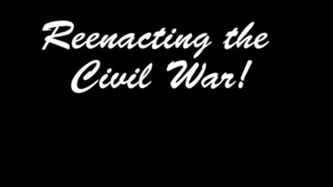 Thumbnail for entry Civil War Reenactment