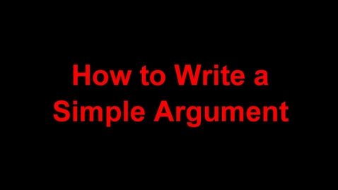 Thumbnail for entry How to Write a Simple Argument