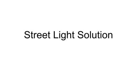 Thumbnail for entry Street Light Solution