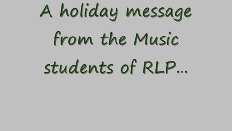 Thumbnail for entry RLP Holiday Message 2010