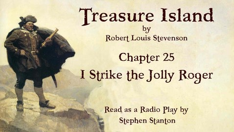Thumbnail for entry Treasure Island - Chapter 25: I Strike the Jolly Roger