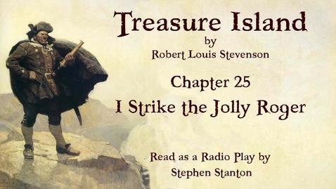 Thumbnail for entry Treasure Island - Chapter 25: I Strike the Jolly Roger