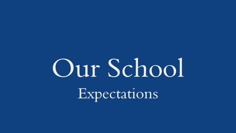 Thumbnail for entry School Expectations