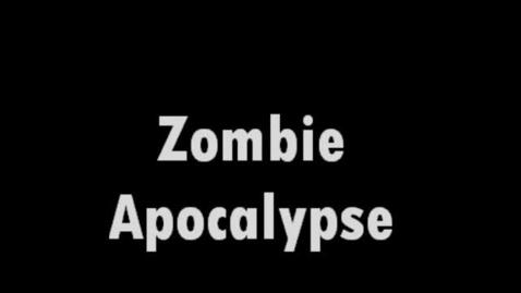 Thumbnail for entry Zombie Apocalypse