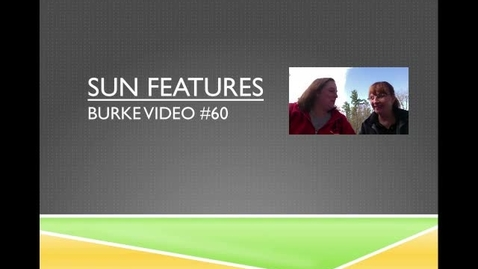 Thumbnail for entry Burke Video #60 Sun Features