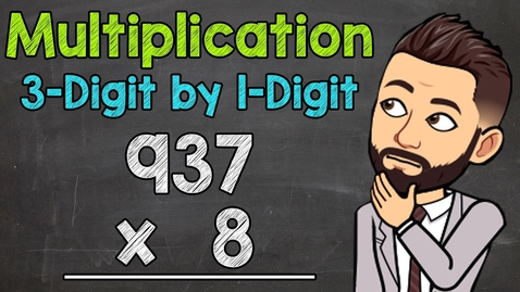 Thumbnail for entry 3-Digit by 1-Digit Multiplication | Math with Mr. J