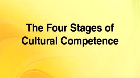 Thumbnail for entry Cultural Competence 4 -- The Four Stages of Cultural Competence
