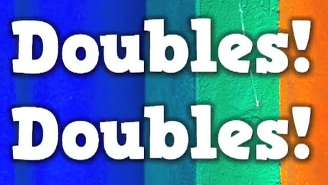 Thumbnail for entry Doubles! Doubles! (I Can Add Doubles) song