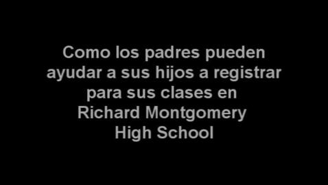 Thumbnail for entry Registrar para sus clases en Richard Montgomery High School