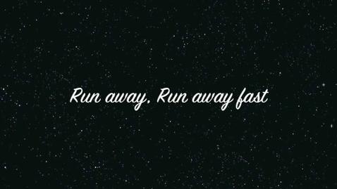 Thumbnail for entry Run Away, Run Away Fast