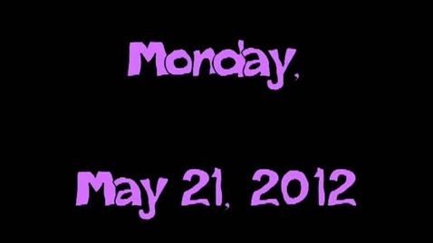 Thumbnail for entry Monday, May 21, 2012