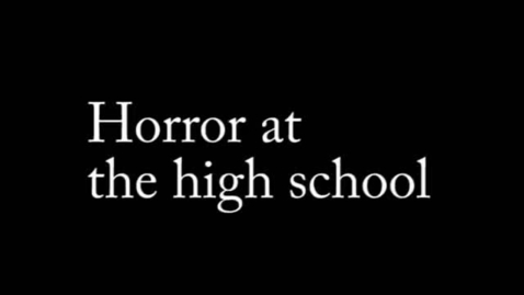 Thumbnail for entry Horror at the High School