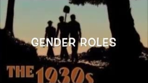 Thumbnail for entry Gender Roles of the 1930's