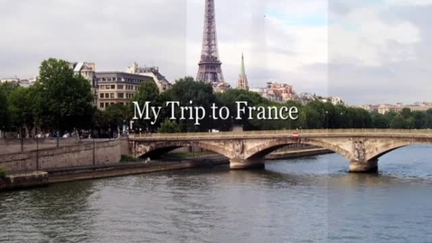 Thumbnail for entry My Trip to Paris, France