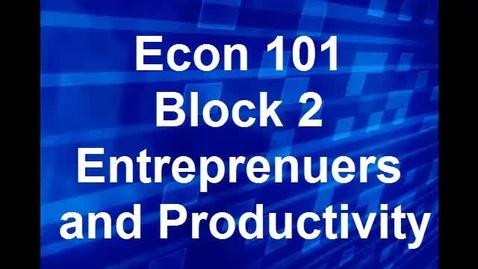 Thumbnail for entry Econ 101 Block 2