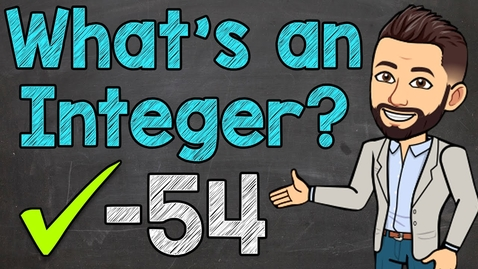 Thumbnail for entry What's an Integer? | Integers Explained | Math with Mr. J