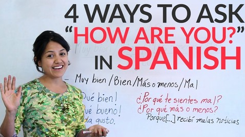 "Thumbnail for entry Spanish Lesson: 4 ways to ask ""How are you?"" in Spanish"