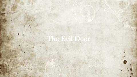 Thumbnail for entry The Evil Door