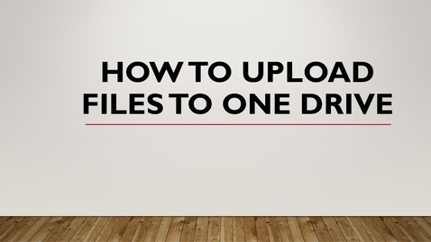 Thumbnail for entry How to Upload Files to One Drive