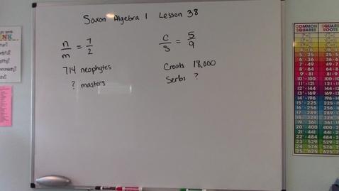 Thumbnail for entry Saxon Algebra 1 - Lesson  38 - Ratio Problems
