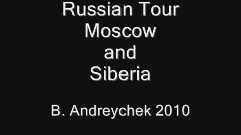 Thumbnail for entry Russian Tour - Moscow and Siberia