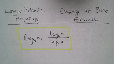 Thumbnail for entry Adv Mth BD E06 (TSW 6) -Change of Base Formula for Logarithms