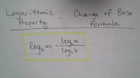 Thumbnail for entry Adv Mth BD E06 (TSW 6) -Change of Base Formula for Logarithms