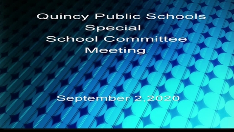 Thumbnail for entry Quincy Special School Committee September 2, 2020