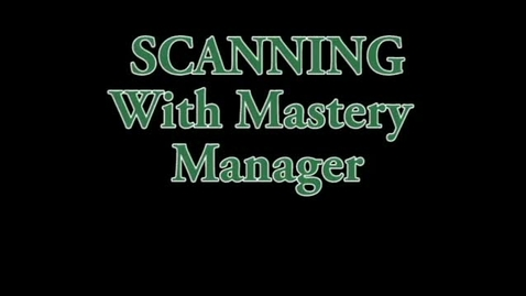 Thumbnail for entry Scanning into Mastery Manager