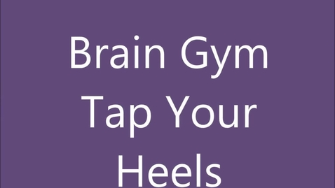 Thumbnail for entry Brain Gym - Kick up your heels