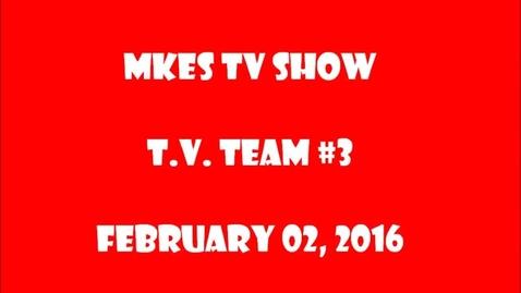 Thumbnail for entry Feb. 03 - T.V. Team #3