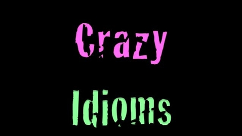Thumbnail for entry Crazy Idioms 2014