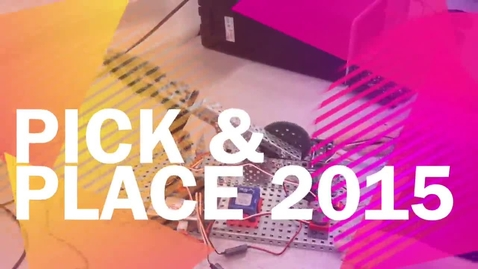 Thumbnail for entry Pick & Place 2015