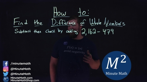 Thumbnail for entry How to Find the Difference of Whole Numbers | 2,162-479 | Part 5 of 5 | Minute Math