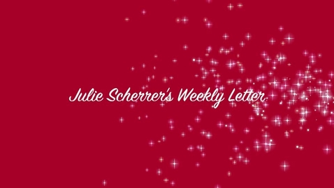 Thumbnail for entry A New Twist on Julie Scherrer's Weekly Letter