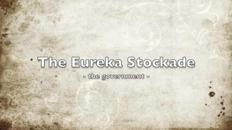 Thumbnail for entry Eureka Stockade - the Government