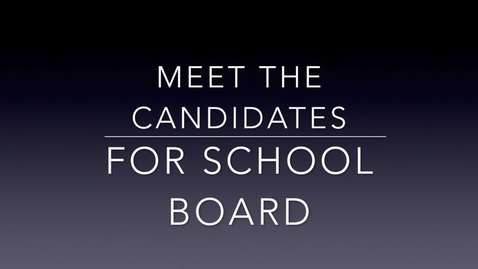 Thumbnail for entry Meet The School Board Candidates 2016