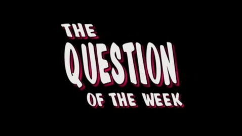 Thumbnail for entry Question of the Week 3-23-12