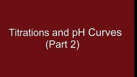 Thumbnail for entry Titrations, Part 2