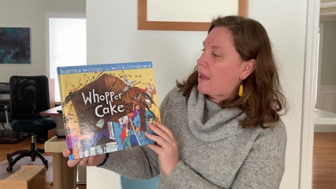 Thumbnail for entry Whopper Cake by Karma Wilson and Will Hillenbrand