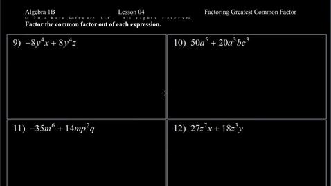 Thumbnail for entry Algebra 1B Lesson 04 #9-16  Factoring Greatest Common Factor