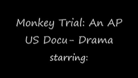 Thumbnail for entry Monkey Trial: an AP US Docu-Drama