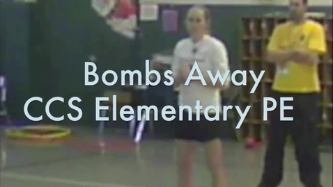 Thumbnail for entry CCS Elementary PE: Bombs Away