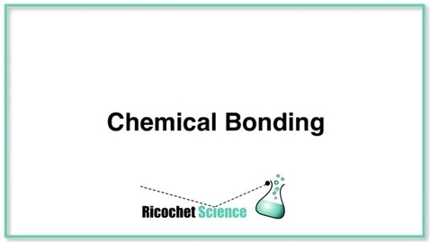 Thumbnail for entry Chemical Bonding - Ionic vs. Covalent Bonds