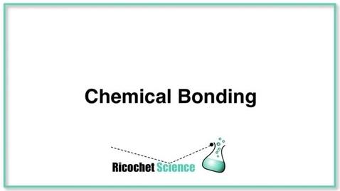 Thumbnail for entry Chemical Bonding - Ionic vs. Covalent Bonds