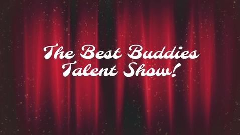 Thumbnail for entry Best Buddies Talent Show 2021
