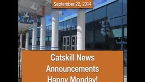 Thumbnail for entry Catskill News Announcements 9.22.14